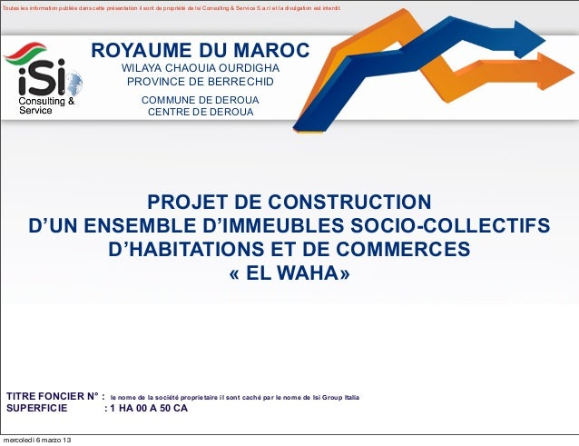 Toutes les information publiée dans cette présentation il sont de propriété de Isi Consulting & Service S.a.r.l et la divu...