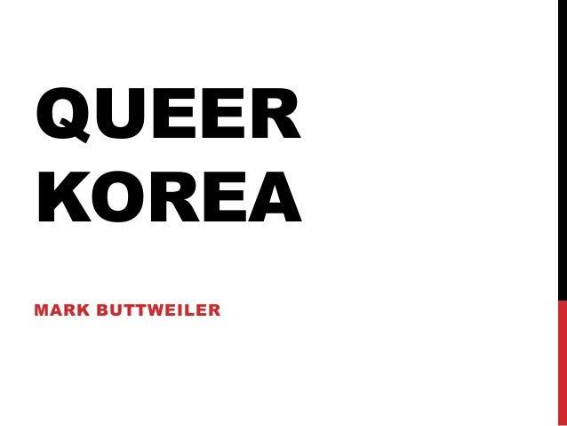 QUEER KOREA MARK BUTTWEILER