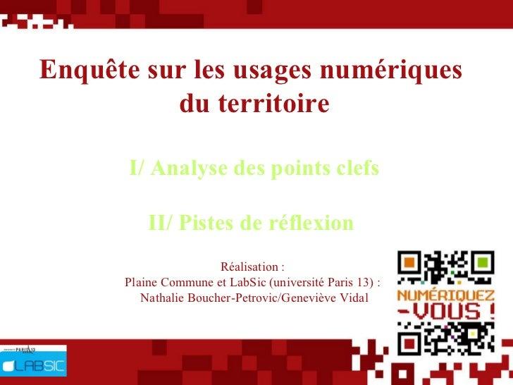 Enquête sur les usages numériques  du territoire I/ Analyse des points clefs II/ Pistes de réflexion  Réalisation :  Plain...