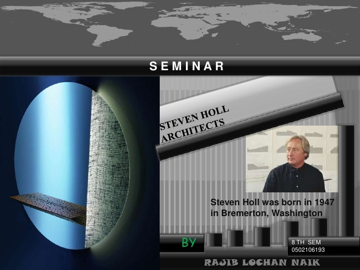 Holl Ndische M Belh User presentation rajib for architect steven holl