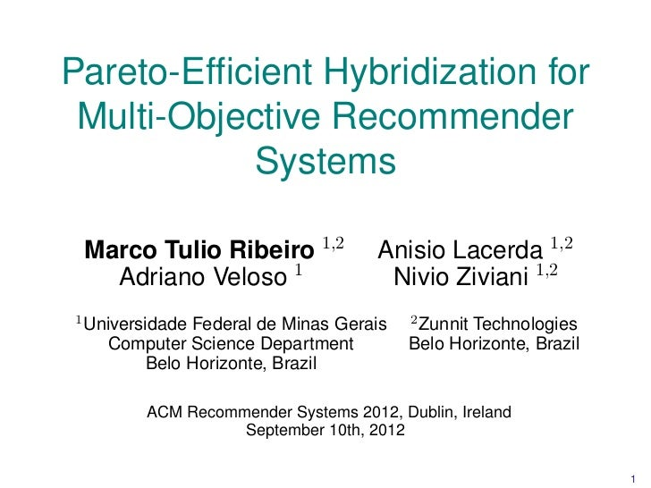 Pareto-Efficient Hybridization for Multi-Objective Recommender           Systems    Marco Tulio Ribeiro 1,2            Anis...
