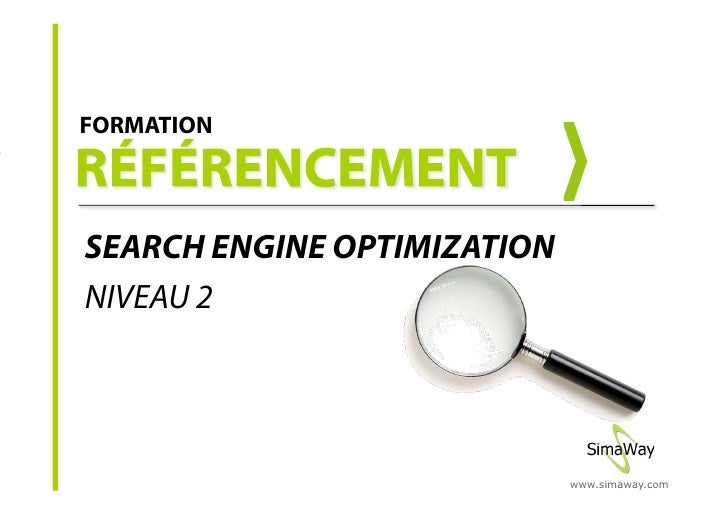 FORMATION     SEARCH ENGINE OPTIMIZATION NIVEAU 2                                  www.simaway.com
