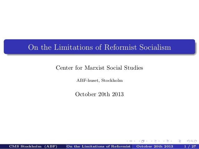 On the Limitations of Reformist Socialism