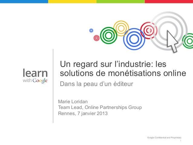 Un regard sur l'industrie: lessolutions de monétisations onlineDans la peau d'un éditeurMarie LoridanTeam Lead, Online Par...