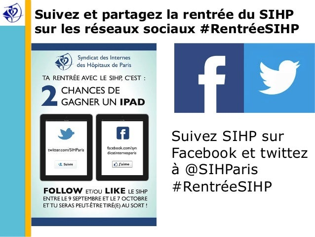 Suivez et partagez la rentrée du SIHP  sur les réseaux sociaux #RentréeSIHP  Suivez SIHP sur  Facebook et twittez  à @SIHP...