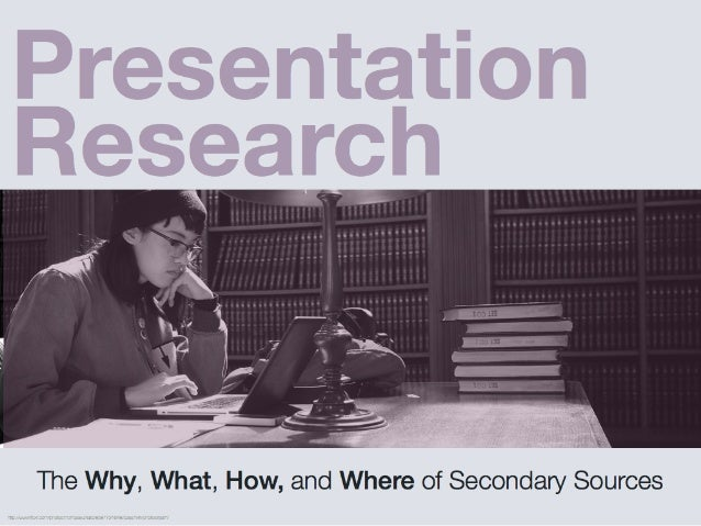 Presentation Research: Why, What, How, Where