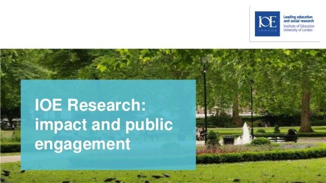 IOE Research: impact and public engagement