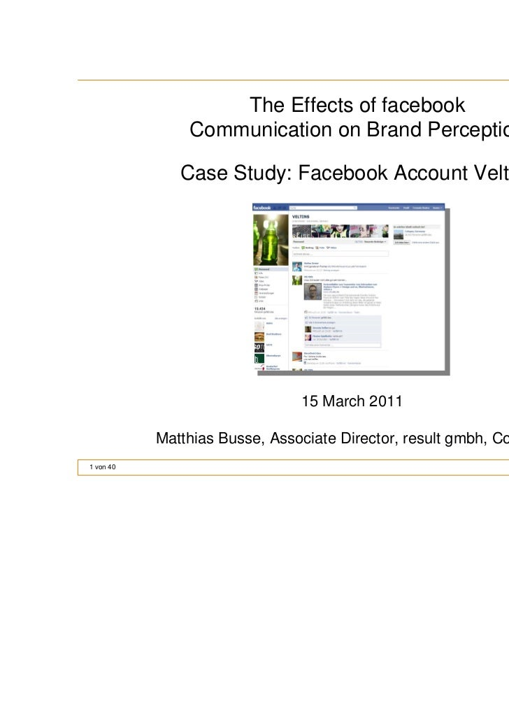 The Effects of facebook               Communication on Brand Perception              Case Study: Facebook Account Veltins ...
