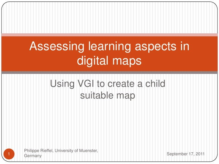 Using VGI tocreate a childsuitablemap<br />September 16, 2011<br />Philippe Rieffel, University ofMuenster, Germany<br />1...