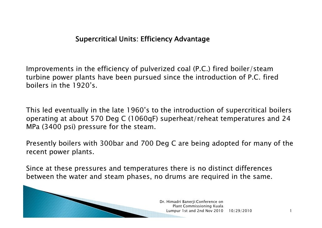 Supercritical Units: Efficiency AdvantageImprovements in the efficiency of pulverized coal (P.C.) fired boiler/steamturbin...