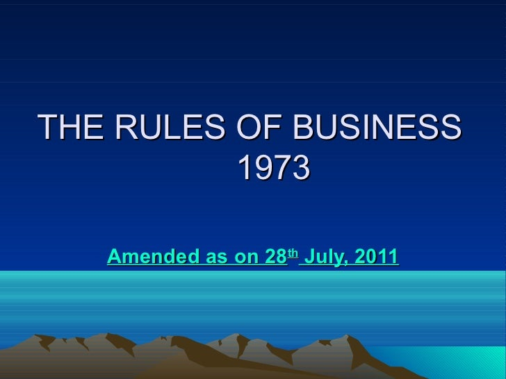 THE RULES OF BUSINESS          1973   Amended as on 28th July, 2011