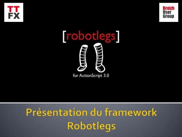 Présentation du frameworkRobotlegs<br />
