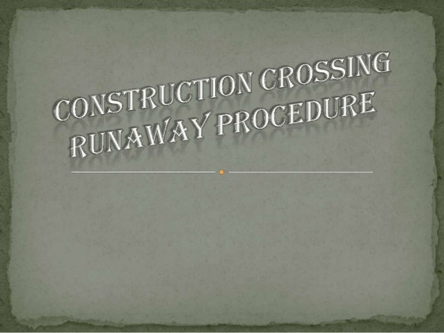  Construction work taking place a beam the active runaway.20 workers and 7 vehicles involved • Duration 20 days • Bad gro...