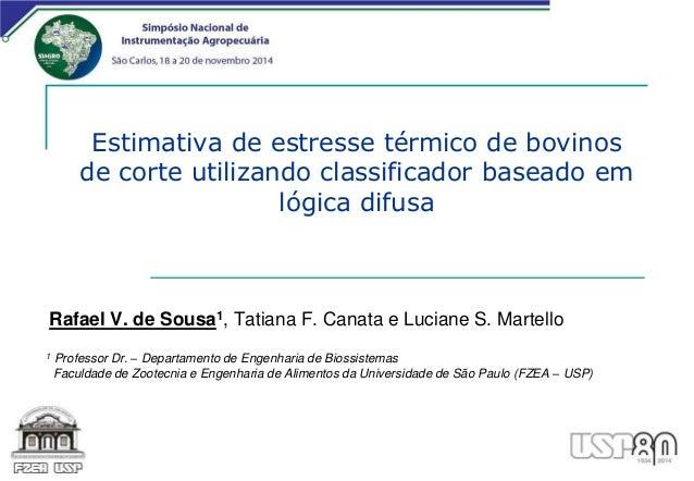 Estimativa de estresse térmico de bovinos  de corte utilizando classificador baseado em  lógica difusa  Rafael V. de Sousa...