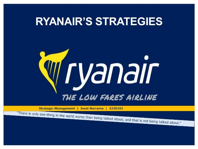 ryanair s business level strategy cost leadership strategy Ryanair (2005): successful low cost leadership (2005): successful low cost leadership by box, thomas m ryanair's strategy.