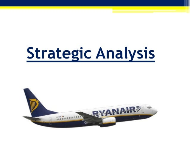 ryanair strategic management analysis Based on a year's fare data for all of ryanair's european flights, using a family   article in journal of air transport management 15:195-203 july 2009  the  analysis shows a positive correlation between the average fare for.