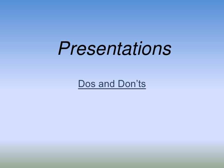 Presentations<br />Dos and Don'ts<br />