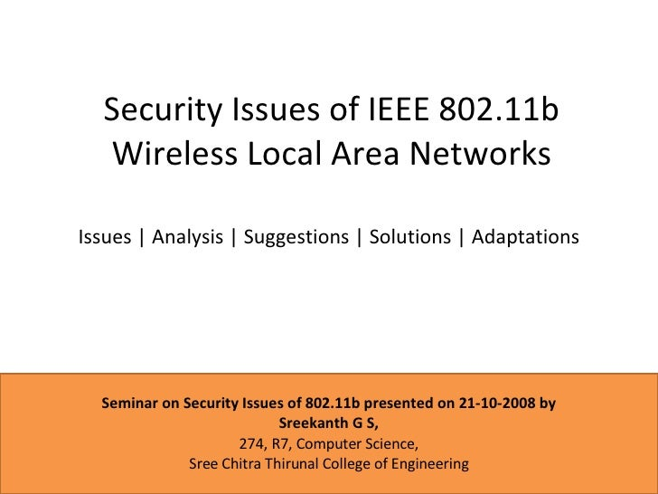 Security Issues of IEEE 802.11b Wireless Local Area Networks Issues   Analysis   Suggestions   Solutions   Adaptations Sem...