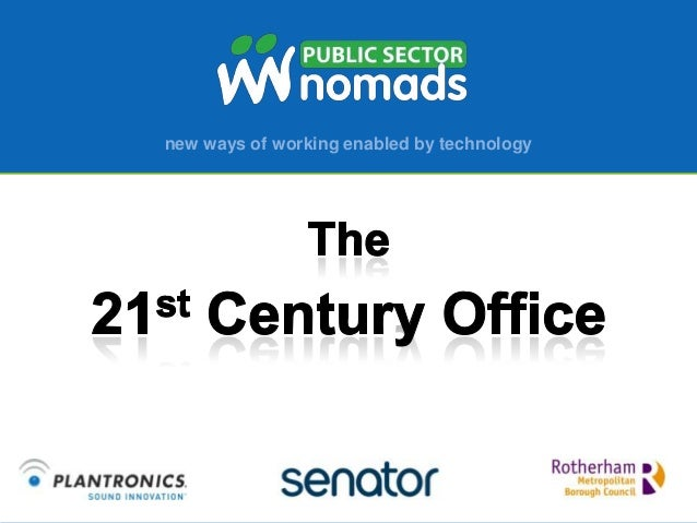new ways of working enabled by technology     21st Century Office          Showcase