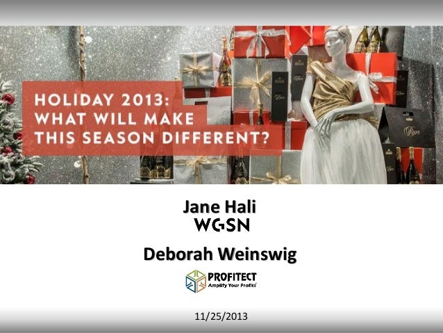 1 Jane Hali Deborah Weinswig 11/25/2013
