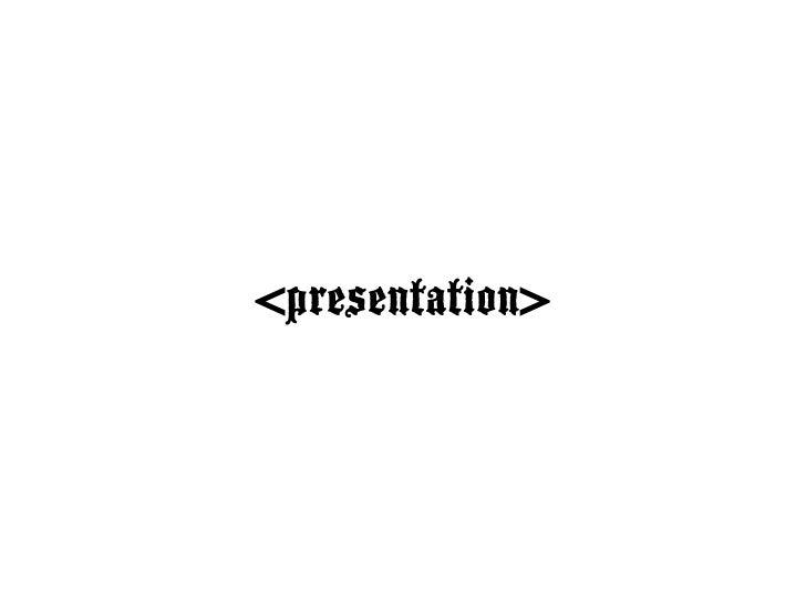 <presentation>  </presentation> <p> <strong> Slide 2:</strong>PRESENTATIONS ARE THE NEW ROCK  </p> <p> <strong> Slide 3:</...