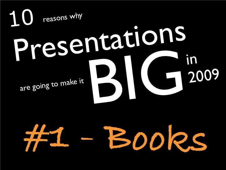 10 reasons why Presentations are going to make it big in 2009 : Books