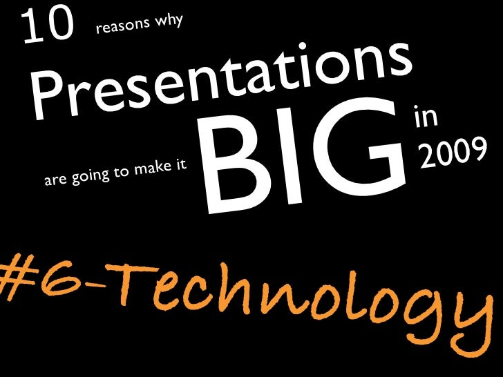 Technology - 10 reasons why Presentations are going to make it big in 2009