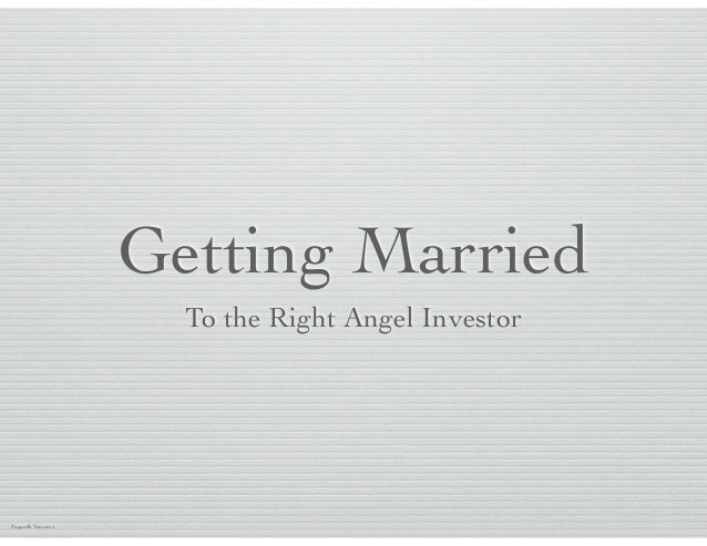 Getting Married To the Right Angel Investor  Paparelli Ventures
