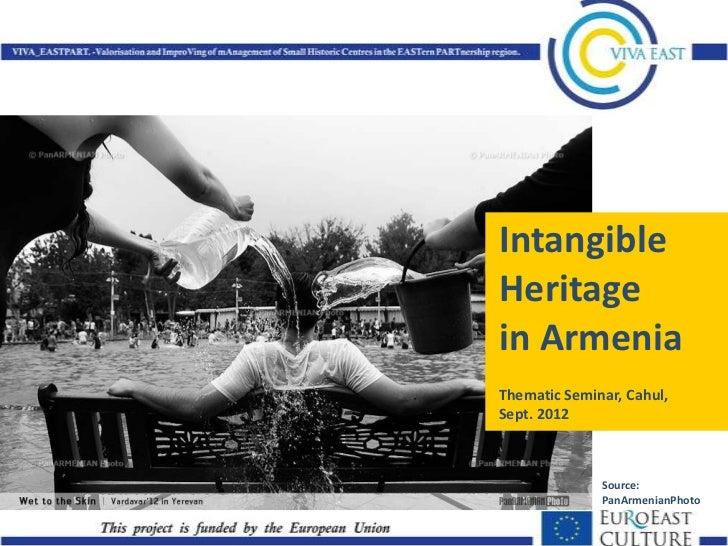 IntangibleHeritagein ArmeniaThematic Seminar, Cahul,Sept. 2012              Source:              PanArmenianPhoto