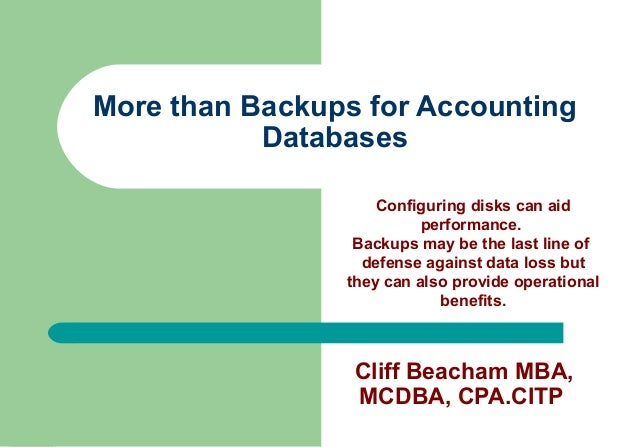 More than Backups for Accounting           Databases                    Configuring disks can aid                         ...