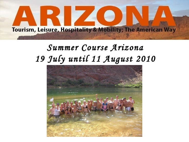 Summer Course Arizona 19 July until 11 August 2010