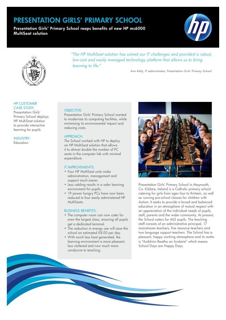 PRESENTATION GIRLS' PRIMARY SCHOOLPresentation Girls' Primary School reaps benefits of new HP ms6000MultiSeat solution    ...