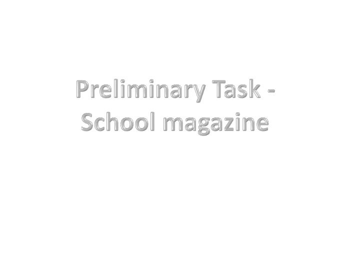 Preliminary Task -<br />School magazine<br />