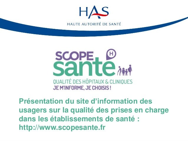 Présentation du site d'information des usagers sur la qualité des prises en charge dans les établissements de santé : http...
