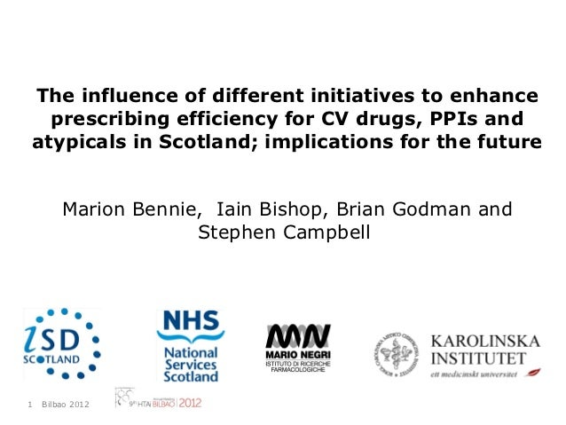 The influence of different initiatives to enhance  prescribing efficiency for CV drugs, PPIs andatypicals in Scotland; imp...