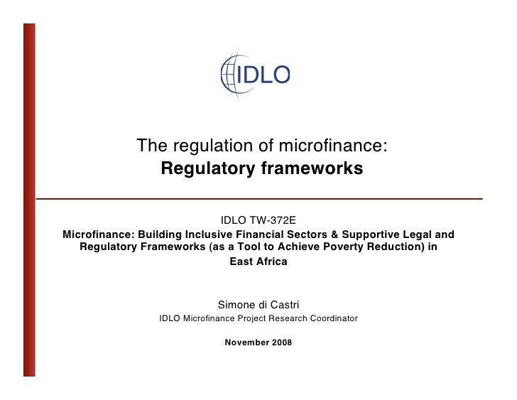 The regulation of microfinance:                Regulatory frameworks                               IDLO TW-372E Microfinanc...