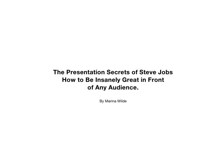 The Presentation Secrets of Steve Jobs   How to Be Insanely Great in Front           of Any Audience.               By Mar...