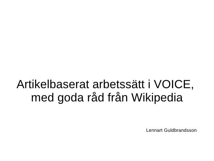 Artikelbaserat arbetssätt i VOICE,  med goda råd från Wikipedia Lennart Guldbrandsson