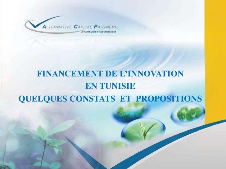 FINANCEMENT DE L'INNOVATION <br />EN TUNISIE<br />QUELQUES CONSTATS  ET  PROPOSITIONS<br />