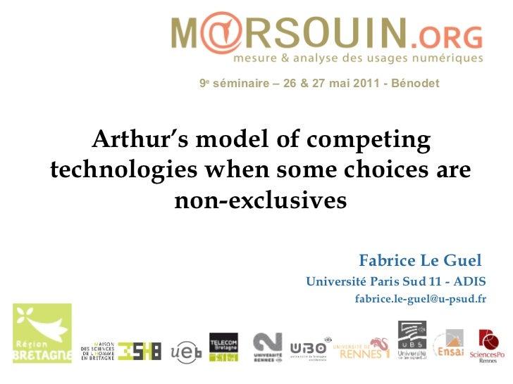 Arthur's model of competing technologies when some choices are non-exclusives Fabrice Le Guel  Université Paris Sud 11 - A...