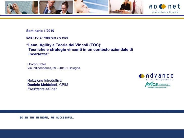 """Seminario 1/2010  SABATO 27 Febbraio ore 9:30  """"Lean, Agility e Teoria dei Vincoli (TOC):  Tecniche e strategie vincenti i..."""