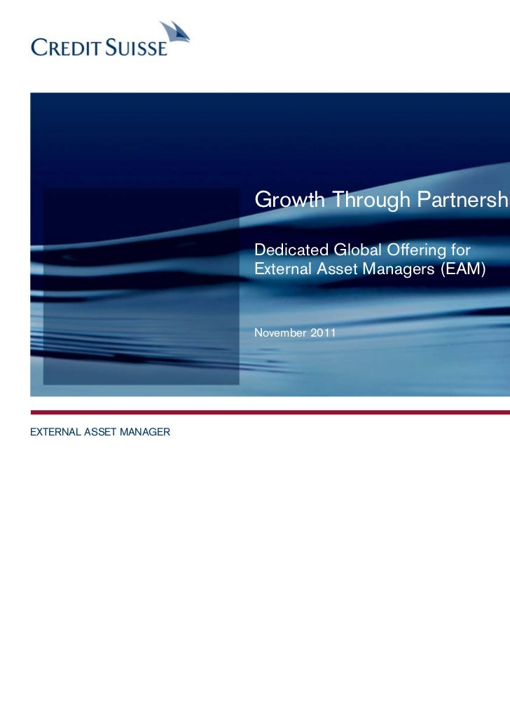 Growth Through Partnership                         Dedicated Global Offering for                         External Asset Ma...