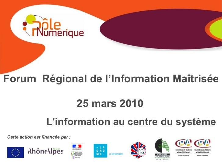 Forum Régional de l'Information Maîtrisée                                    25 mars 2010                    L'information...