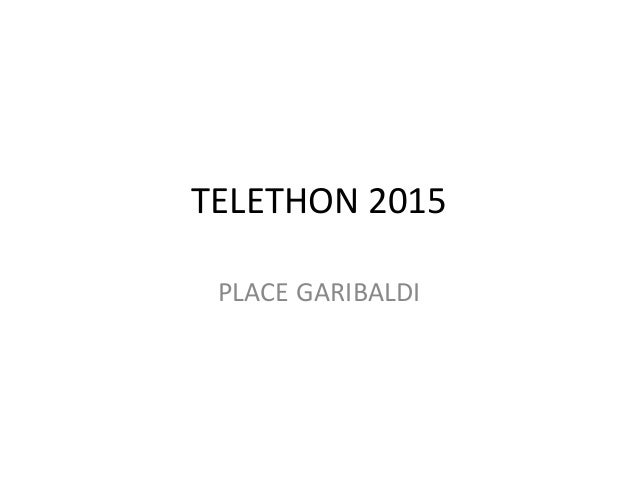TELETHON 2015 PLACE GARIBALDI