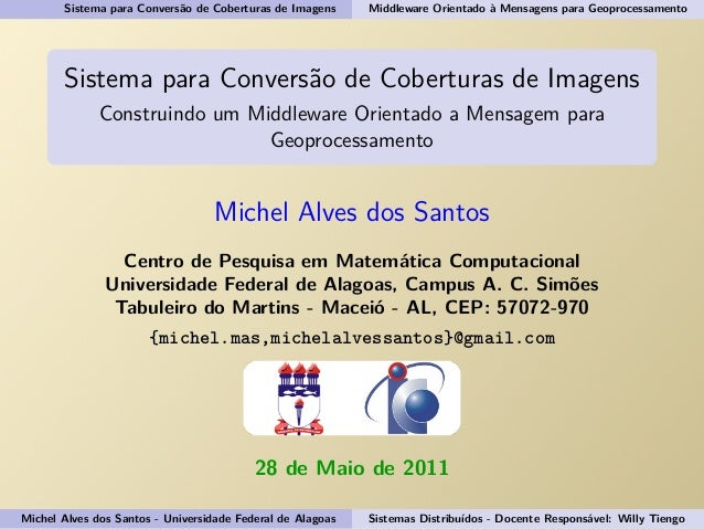 Sistema para Conversão de Coberturas de Imagens Middleware Orientado à Mensagens para Geoprocessamento Sistema para Conver...