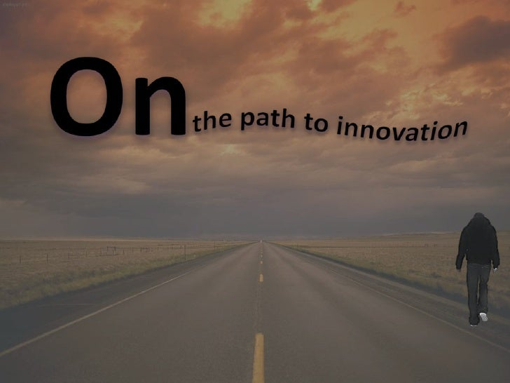 On<br />the path to innovation<br />