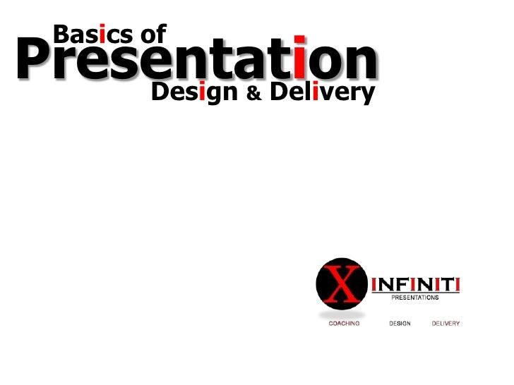 Basics of Presentation Design and Delivery