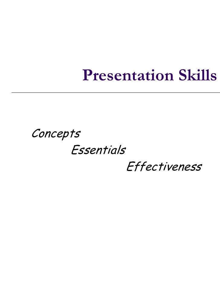 Presentation SkillsConcepts      Essentials                   Effectiveness