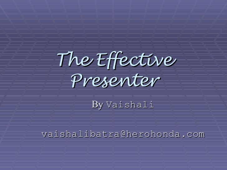 The Effective Presenter By  Vaishali [email_address]