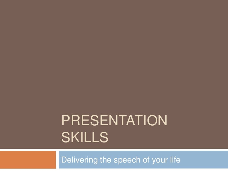 PRESENTATIONSKILLSDelivering the speech of your life